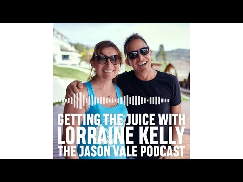 SEASON 1  #1  The Jason Vale Podcast: Lorraine Kelly
