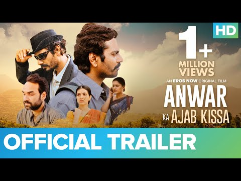 Anwar Ka Ajab Kissa Official Trailer | Nawazuddin Siddiqui | Pankaj Tripathi | ErosNow Original Film