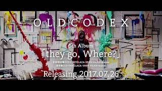 OLDCODEX 5th Album「they go, Where?」30sec SPOT
