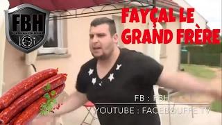 Fayçal Le Grand Frère : Les Merguez width=