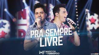 Marcos e Fernando - Pra sempre livre ( Vídeo Oficial do DVD )