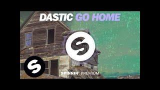 Dastic - Go Home