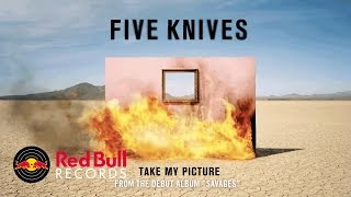 Five Knives - Take My Picture (Audio)