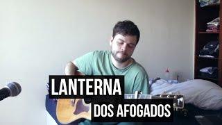 Lanterna dos Afogados - Os Paralamas do Sucesso / Cássia Eller / Maria Gadú (Cover)