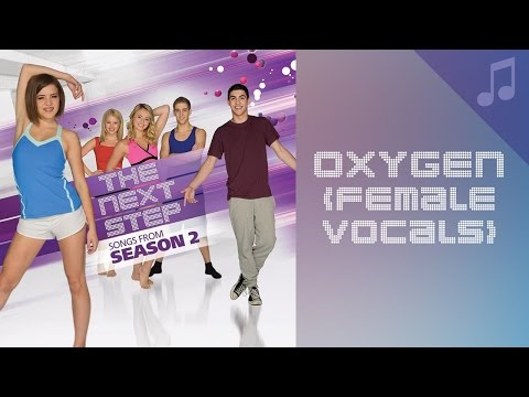 """""""Oxygen"""" (Female Vocals) - Songs from The Next Step"""