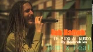 """Jah Nattoh- Le Pido Al Mundo """"Remix Beat"""" 2015 by noe robles."""