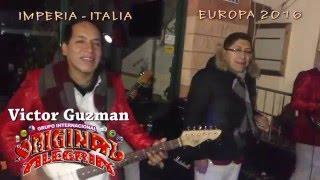 Grupo ORIGINAL ALEGRIA de VICTOR GUZMAN Con Alin en IMPERIA - ITALIA GIRA EUROPA 2016