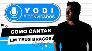 EM TEUS BRAÇOS - Laura Souguellis (Cover + Tutorial)- VOCATO