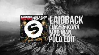 Laidback Luke & KURA - Mad Man (POLO Edit)