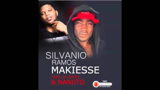 Makiesse - Silvanio Ramos ft Lil Saint e Nanuto