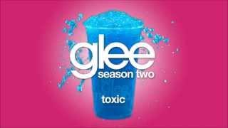 Toxic | Glee [HD FULL STUDIO]