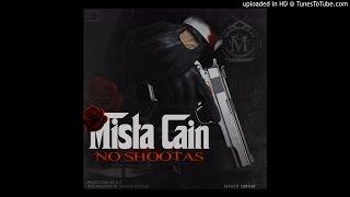 Mista Cain - No Shootas (Audio) NEW!
