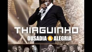 Thiaguinho - OUSADIA & ALEGRIA - DVD 2012