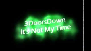 3 Doors Down It's Not My Time (Lyrics)