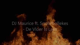 Snollebollekes- de vloer is lava (lyrics-versie) ft. Dj maurice