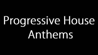 Greatest Progressive House Anthems
