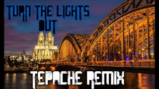 Turn the lights out - Diego Miranda Ft Mikkel Solnado (Tepache Remix)