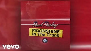 Brad Paisley - Moonshine in the Trunk (Audio)