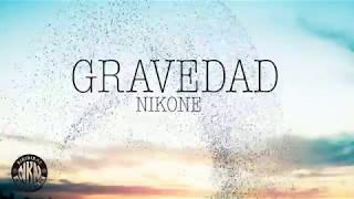 NIKONE - GRAVEDAD