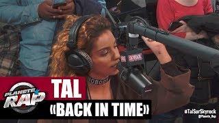 """Tal """"Back in time"""" en live #PlanèteRap"""