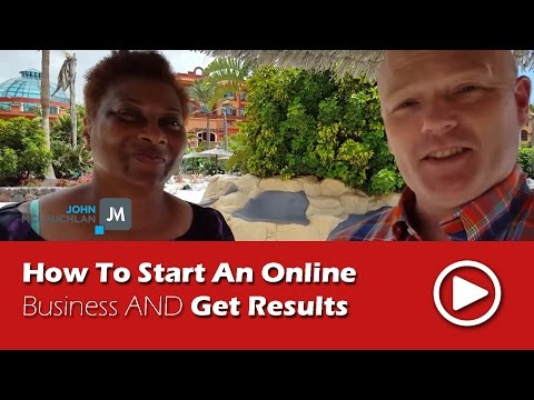 How To Start An Online Business And Get Results