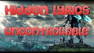 "The Hidden Lyrics - ""Uncontrollable"" From Xenoblade Chronicles X"