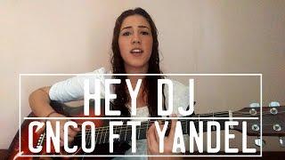 HEY, DJ - CNCO ft. Yandel | Cover Analeska