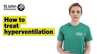 How to Treat Hyperventilation - First Aid Training - St John Ambulance