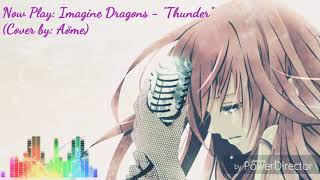 "Nightcore: Imagine Dragons - ""Thunder"" (Cover by: Aöme)"