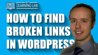 WordPress Broken Link Checker Plugin - Improve WordPress SEO & User Experience | WP Learning Lab width=