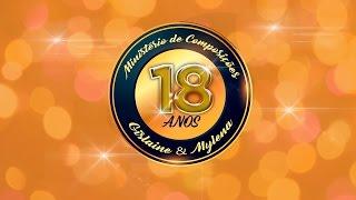 18 Anos do Ministério de Composições - Ep.1