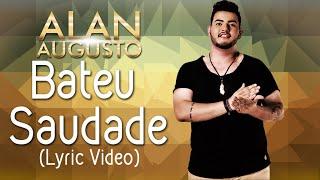 Bateu Saudade - Alan Augusto (Lyric Vídeo)