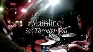 Mainline  'See Through You' - Live at 360 Club