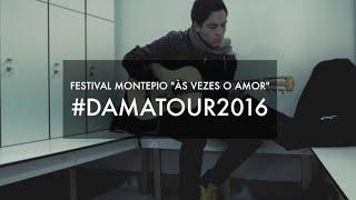 """D.A.M.A Live - Festival Montepio """"Às Vezes o Amor""""  (video report)"""