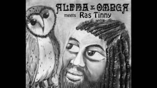 Alpha & Omega meets Ras Tinny - Dancehall