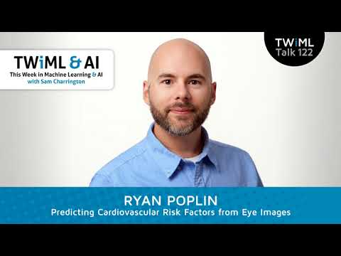 Ryan Poplin Interview - Predicting Cardiovascular Risk Factors from Eye Images
