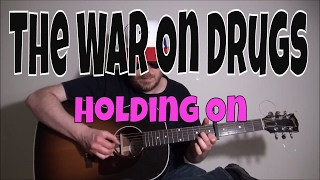 The War On Drugs - Holding On - Fingerstyle Guitar Cover
