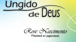 Rose Nascimento  Ungido de Deus Playback e Legendado