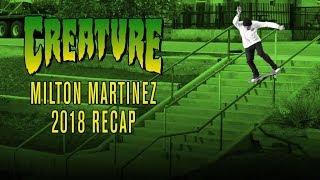 Milton Martinez - 2018 ReCap - Creature Skateboards