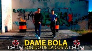 Sonido De La Costa | Dame Bola | Dj Horux