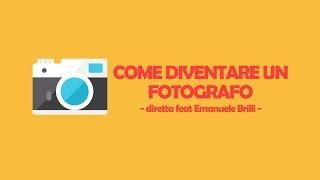 Come diventare un fotografo - Diretta