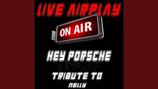 Hey Porsche: A Tribute to Nelly