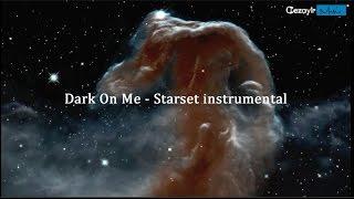 Dark On Me -Starset instrumental