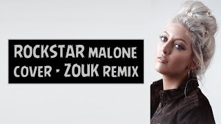 Post Malone - rockstar Zouk music remix (ft. 21 Savage) DJ ATHOS by Sofia Karlberg Cover 2017