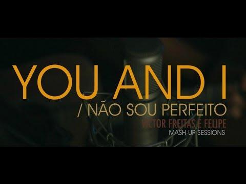 You And I Nao Sou Perfeito de Victor Freitas E Felipe Letra y Video