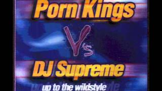 Porn Kings Vs Dj Supreme - Up To The Wildstyle [Radio Mix]