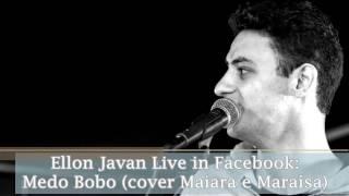 Ellon Javan Live in Facebook - Medo Bobo (cover Maiara e Maraísa)