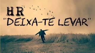 HR - Deixa-te Levar (Official Music)