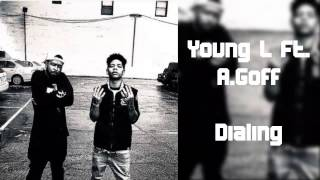 Young L Ft. A.Goff - Dialing