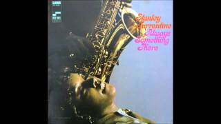 Stanley Turrentine   Light my Fire